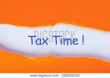 Tax Time - Inscription In A Torn Orange Envelope. Notification Of The Need To File Tax Returns, Tax