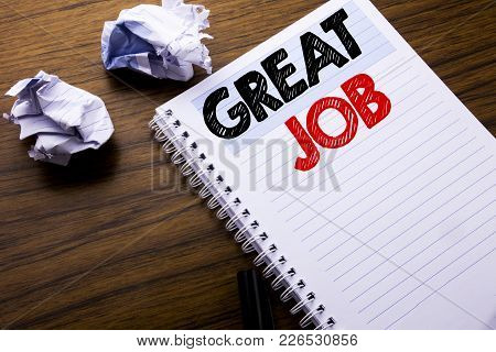 Writing Text Showing Great Job. Business Concept For Success Appreciation Written On Notebook Notepa