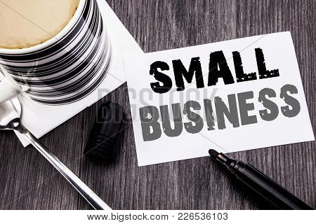 Handwriting Announcement Text Showing Small Business. Business Concept For Family Owned Company Writ