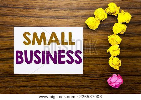 Handwritten Text Showing Small Business. Business Concept For Family Owned Company Written Sticky No