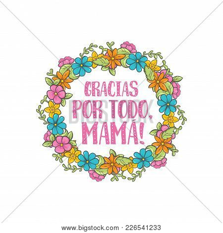 Thanks For Everything, Mom. Spanish Mothers Day Greeting. Sweet Floral Message With Happy Wishes, Ca