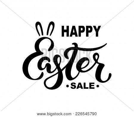Happy Easter Sale Text Isolated On Background. Hand Drawn Lettering Easter As Easter Logo, Badge, Ic