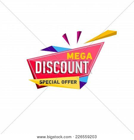 Mega Discount Sticker In Trendy Triangle Style. Supermarket Marketing, New Advertising Campaign, Hol