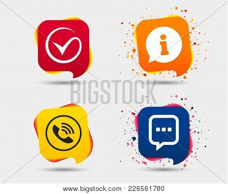 Check Or Tick Icon. Phone Call And Information Signs. Support Communication Chat Bubble Symbol. Spee