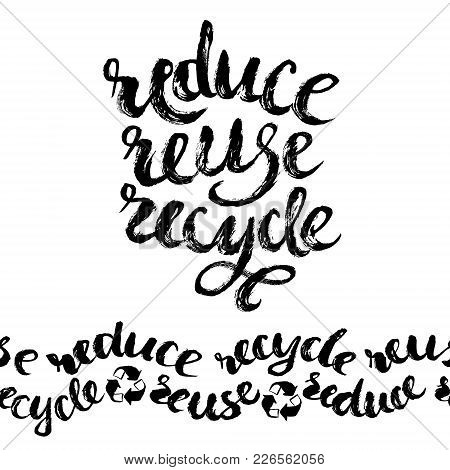 Reduce, Reuse Recycle Lettering. Vector Hand Drawn Illustration. Earth Day Eco Design.