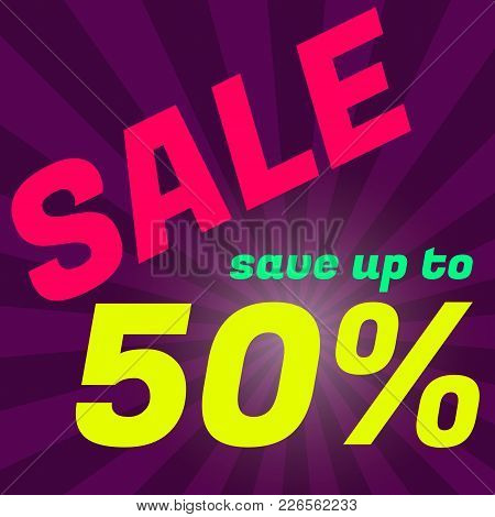 Sale Poster, Banner. Big Sale, Clearance. 50 Off. Graphic Design Of Discount Offer Price Label. Vect