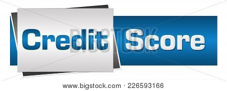 Credit Score Text Written Over Blue Grey Background.