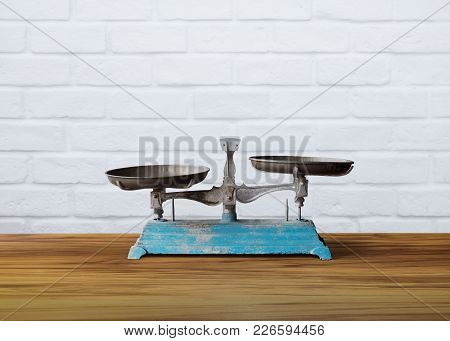 Old Vintage Weight Scale On Wooden Table, Justice Symbol