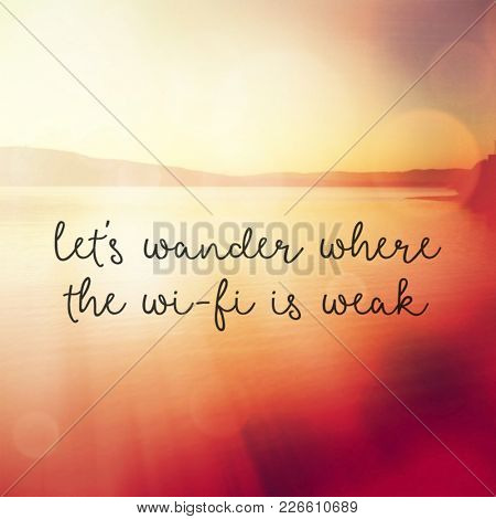 Quote - Let's wander where the wi-fi is weak
