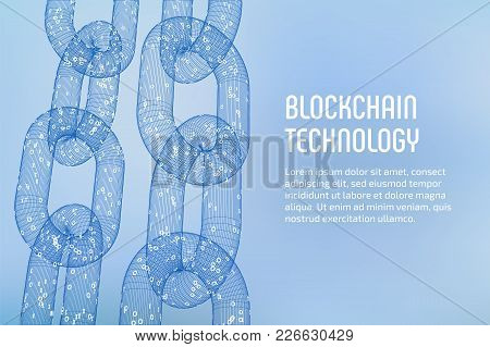 Block Chain. Crypto Currency. Blockchain Concept. 3d Wireframe Chain With Digital Code. Editable Cry
