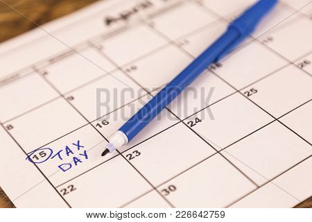 Concept For Tax Day Or April 15 The National Deadline For Filing Taxes