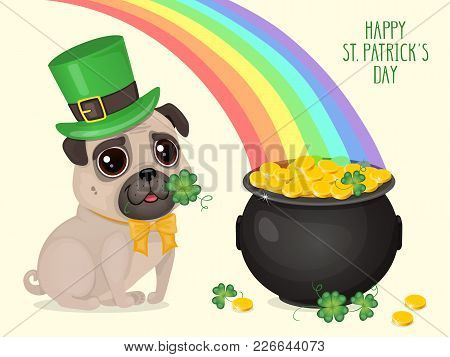Saint Patricks Day сard With A Cute Pug In Leprechaun Hat And Pot Of Gold. Cartoon Sweet Dog With Cl