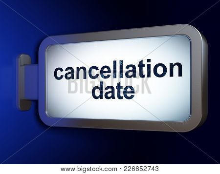 Time Concept: Cancellation Date On Advertising Billboard Background, 3d Rendering
