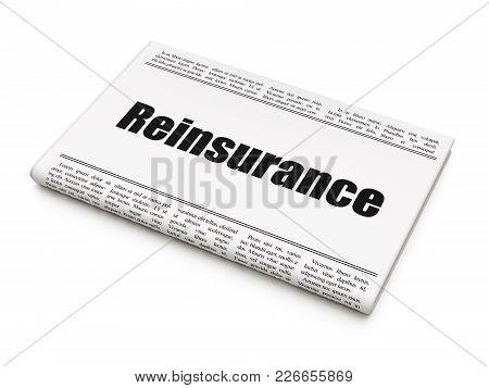 Insurance Concept: Newspaper Headline Reinsurance On White Background, 3d Rendering