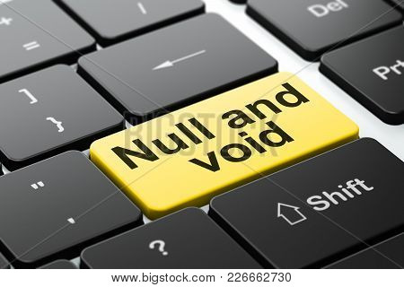 Law Concept: Computer Keyboard With Word Null And Void, Selected Focus On Enter Button Background, 3
