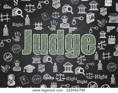 Law Concept: Chalk Green Text Judge On School Board Background With  Hand Drawn Law Icons, School Bo