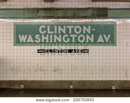 New York City - February 1, 2018: Sign For The Clinton-washington Avenue Subway Station In The New Y