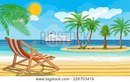 Landscape Of Wooden Chaise Lounge, Palm Tree On Beach. Island With Tropical Trees. Cruise Liner Ship