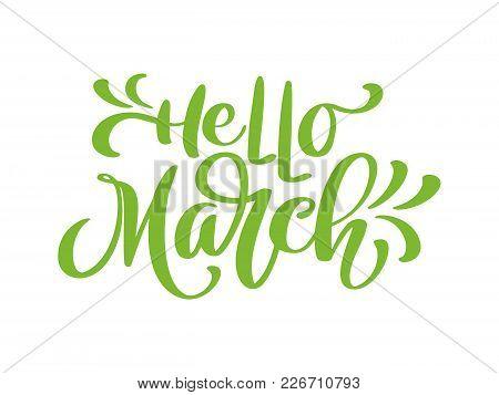 Hello March. Handwritten Lettering. Modern Calligraphy Lettering On White. Vector Illustration Stock