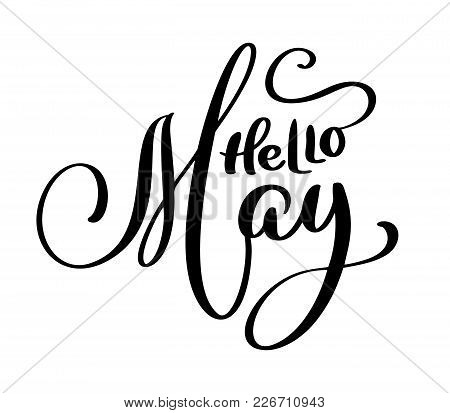 Hello May Handwriting Lettering Design For Banner, Poster, Photo Overlay, Apparel Design. Vector Ill