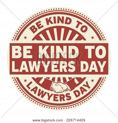 Be Kind To Lawyers Day, Rubber Stamp, Vector Illustration