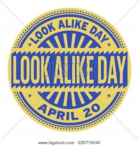 Look Alike Day, April 20, Rubber Stamp, Vector Illustration