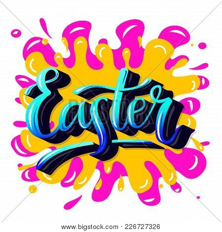 Easter. Hand-lettering Typography Poster With Modern Brush Calligraphy. Trendy Graffity Style. Color