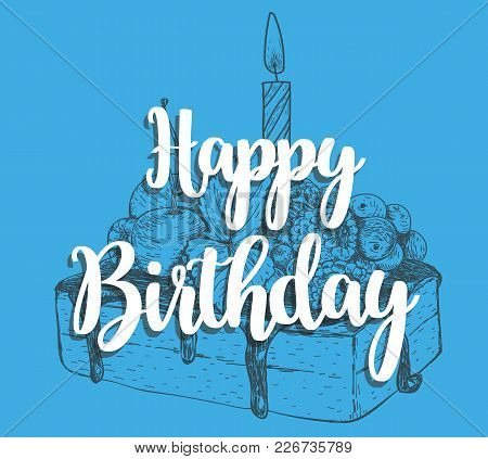Happy Birthday Cake With A Candle In A Cake Sticker Design Calligraphy Typography On A Blue Backgrou