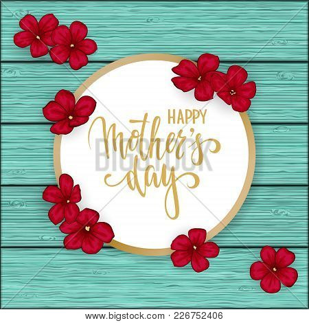 Happy Mother S Day Greeting Card With Flowers Red Daisy On Blue Wooden Table. Hand Drawn Brush Pen L