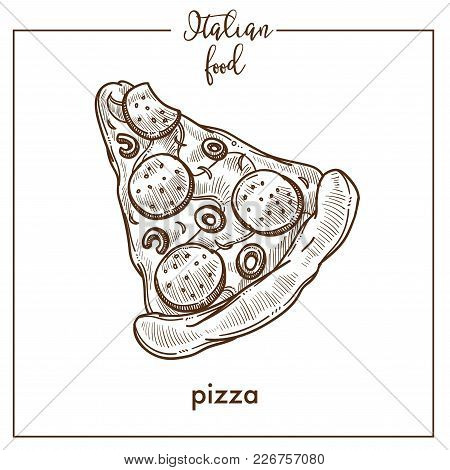 Pizza Sketch Icon For Italian Pizzeria Or Food Cuisine Menu Design. Vector Sketch Of Italy Tradition