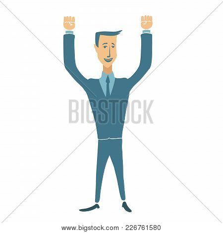 Businessman With Hands Raised, A Gesture Of Success And Victory. Happy Man. Vector Illustration, Iso