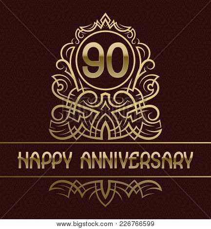 Happy Anniversary Greeting Card Template For Ninety Years Celebration. Vintage Design With Golden El