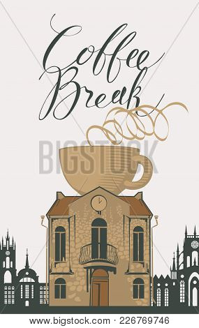 Vector Banner For Coffee House In Retro Style With Handwritten Inscription Coffee Break. Image Of Ol