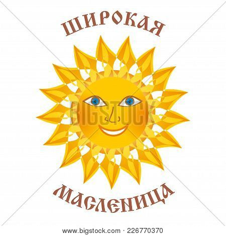 The Sun On A White Background With The Inscription. Carnival. National Holiday. Non-english Text Is