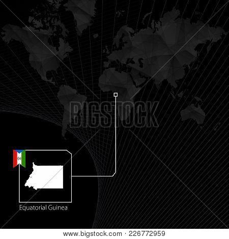 Equatorial Guinea On Black World Map. Map And Flag Of Equatorial Guinea.
