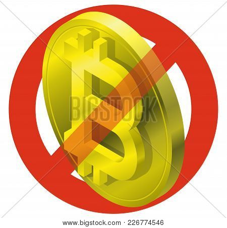 Prohibition Of Bitcoin Coin, Symbol. Cryptocurrency Strict Ban Sign. Caution Of Virtual Digital Curr