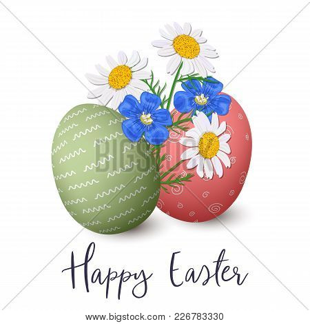 Happy Easter. Easter Red And Green Decorated Eggs With Daisy Or Chamomile Wildflower. Flax, Forget-m