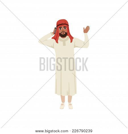 Arabic Businessman Character Talking By Pone And Waving His Hand, Muslim Man In Traditional Clothing