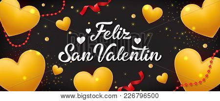 Feliz San Valentin Lettering With Hearts. Saint Valentines Day Greeting Card. Handwritten Text, Call