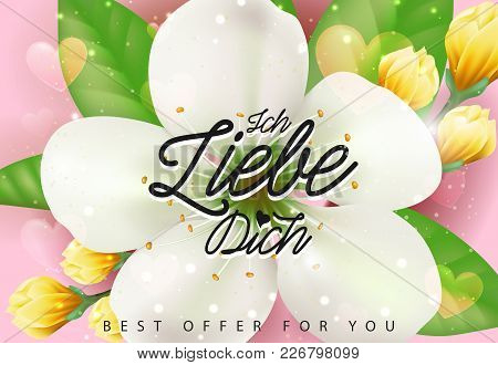 Ich Liebe Dich, Best Offer For You Lettering With Flowers On Pink Background. Calligraphic Inscripti
