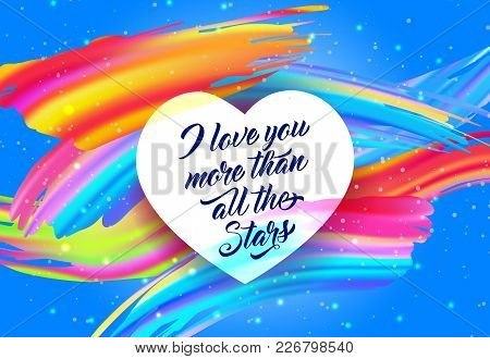 I Love You More Than All The Stars Lettering On Heart With Colorful Strokes On Blue Background. Call