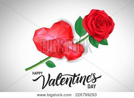Happy Valentines Day Lettering With Hearts And Red Rose. Calligraphic Inscription Can Be Used For Gr