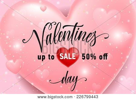 Valentines Day, Sale Up To Fifty Percent Off Lettering With Red Heart On Pink Background. Calligraph