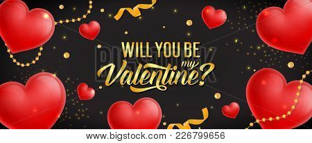 Will You Be My Valentine Lettering. Saint Valentines Day Greeting Card. Handwritten And Typed Text,