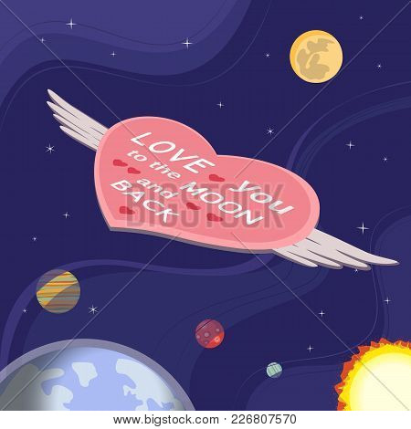 Romantic Poster. Cute Cartoon. Inspirational Quote. Heart Flight In Outer Space. Motivation Phrase L