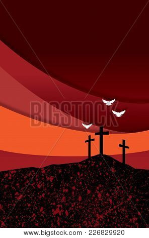 Graphic Abstract Illustration Of The Christian Crosses At Calvary Where Jesus Christ Was Crucified A