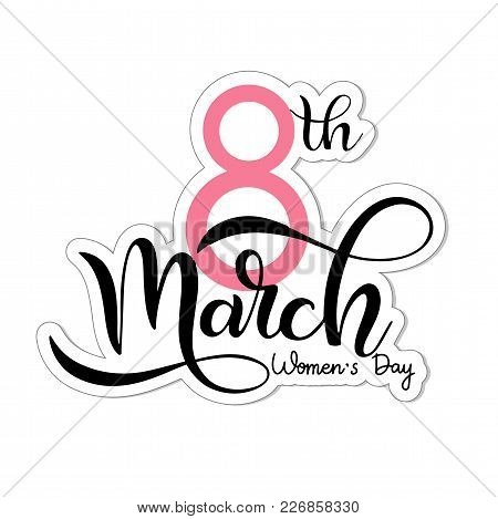 Happy Women's Day Greeting Cards. 8 March Lettering. Banner For The International Women's Day.