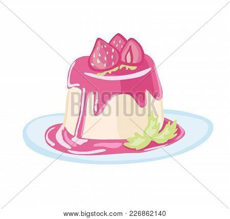 Vector Illustration Of Sweet Italian Dessert Panna Cotta With Strawberry Jam, Fresh Berries And Mint
