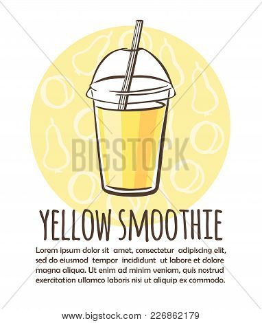 Vector Illustration With Take Away Cup With Fruit Smoothie. Hand Drawn Cup On Yellow Circle Backgrou