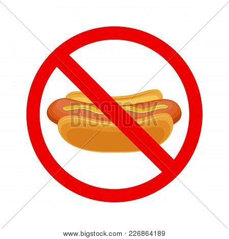 No Fastfood Sign, No Hot Dog Allowed Sign, Hot-dog Forbidden Sign. Vector Illustration In Flat Style